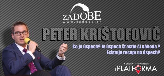 Zadobe – Peter Krištofovič